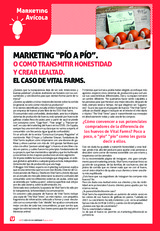 "MARKETING ""PÍO A PÍO"".  O COMO TRANSMITIR HONESTIDAD Y CREAR LEALTAD.  EL CASO DE VITAL FARMS."